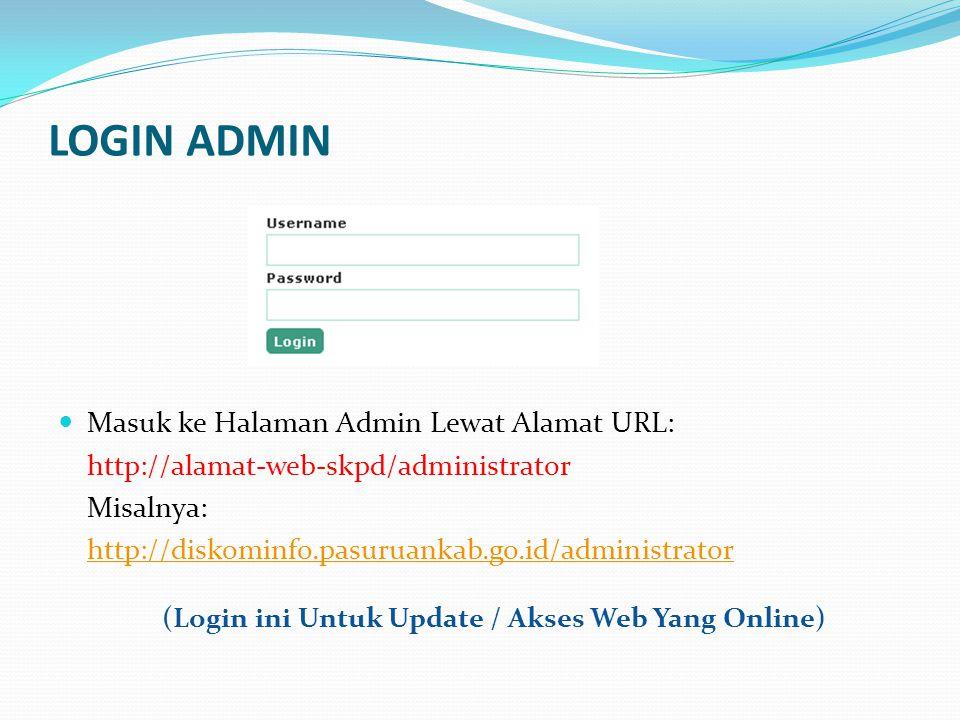 HALAMAN EDIT ADMIN Menu Untuk Edit Email dan Password Admin - Old Pass: Ketik Password Lama Anda - New Pass: Ketik Password Baru, - Retype: Ketik Ulang Password Baru Anda.