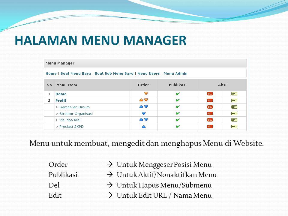 HALAMAN MANAGER Menu untuk membuat Halaman baru, yang nantinya bisa di sisipkan menjadi sebuah menu atau sub-menu.
