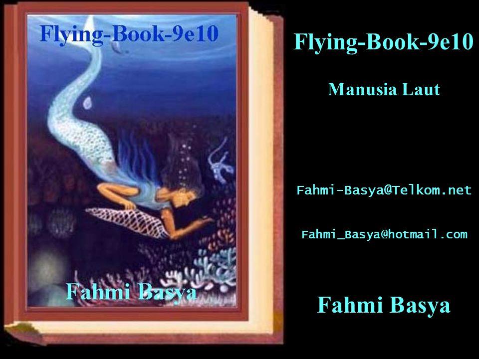 Flying-Book-9e10 Manusia Laut Fahmi-Basya@Telkom.net Fahmi_Basya@hotmail.com Fahmi Basya
