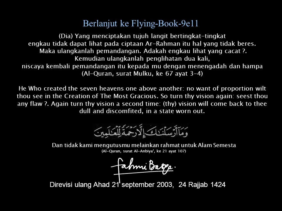 Berlanjut ke Flying-Book-9e11 (Dia) Yang menciptakan tujuh langit bertingkat-tingkat engkau tidak dapat lihat pada ciptaan Ar-Rahman itu hal yang tida