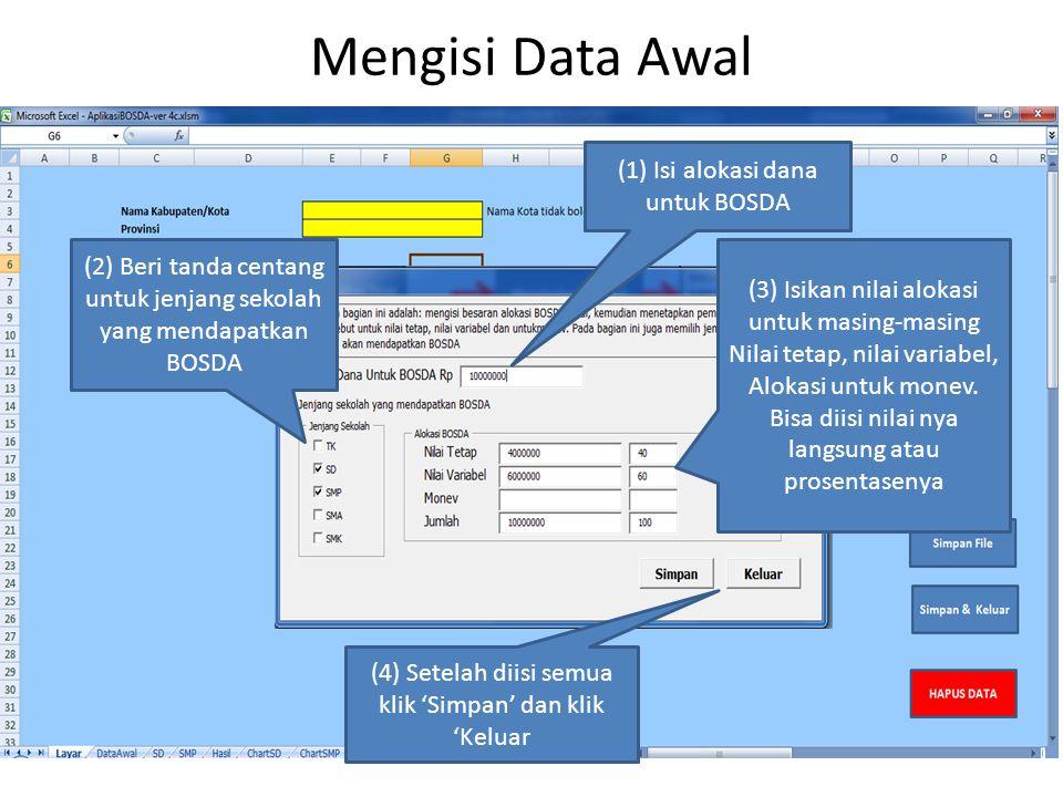 Mengisi Data Awal (1) Isi alokasi dana untuk BOSDA (2) Beri tanda centang untuk jenjang sekolah yang mendapatkan BOSDA (3) Isikan nilai alokasi untuk masing-masing Nilai tetap, nilai variabel, Alokasi untuk monev.