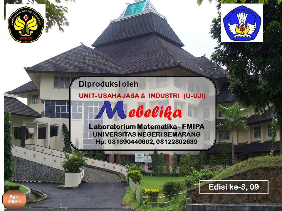 ebelika UNIT- USAHA JASA & INDUSTRI (U-UJI) Laboratorium Matematika - FMIPA UNIVERSITAS NEGERI SEMARANG Hp.