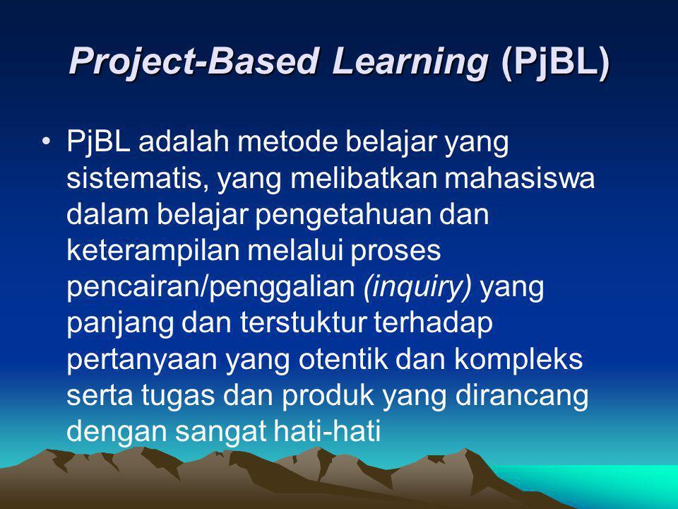 Project-Based Learning (PjBL) PjBL adalah metode belajar yang sistematis, yang melibatkan mahasiswa dalam belajar pengetahuan dan keterampilan melalui