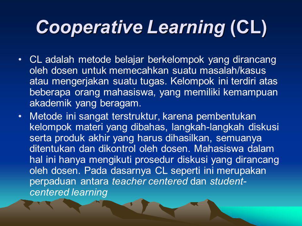 Collaborative Learning (CbL) CbL adalah metode belajar yang menitikberatkan pada kerjasama antar mahasiswa yang didasarkan pada konsensus yang dibangun sendiri oleh anggota kelompok.