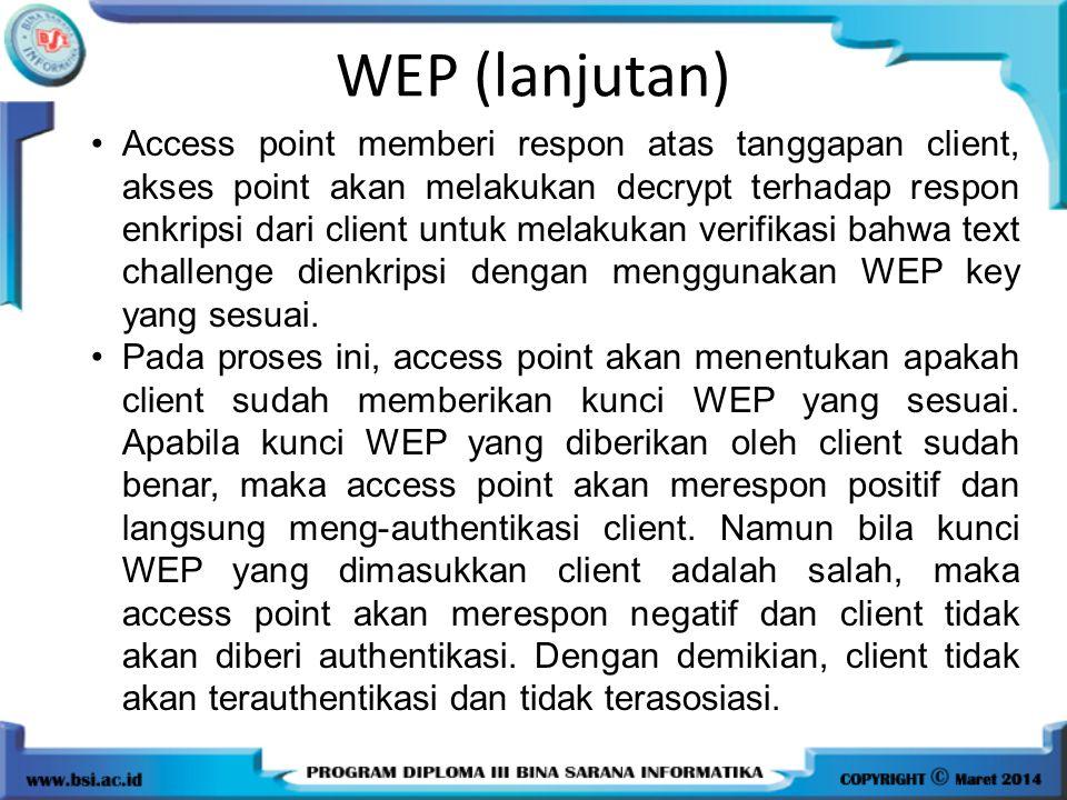 Access point memberi respon atas tanggapan client, akses point akan melakukan decrypt terhadap respon enkripsi dari client untuk melakukan verifikasi