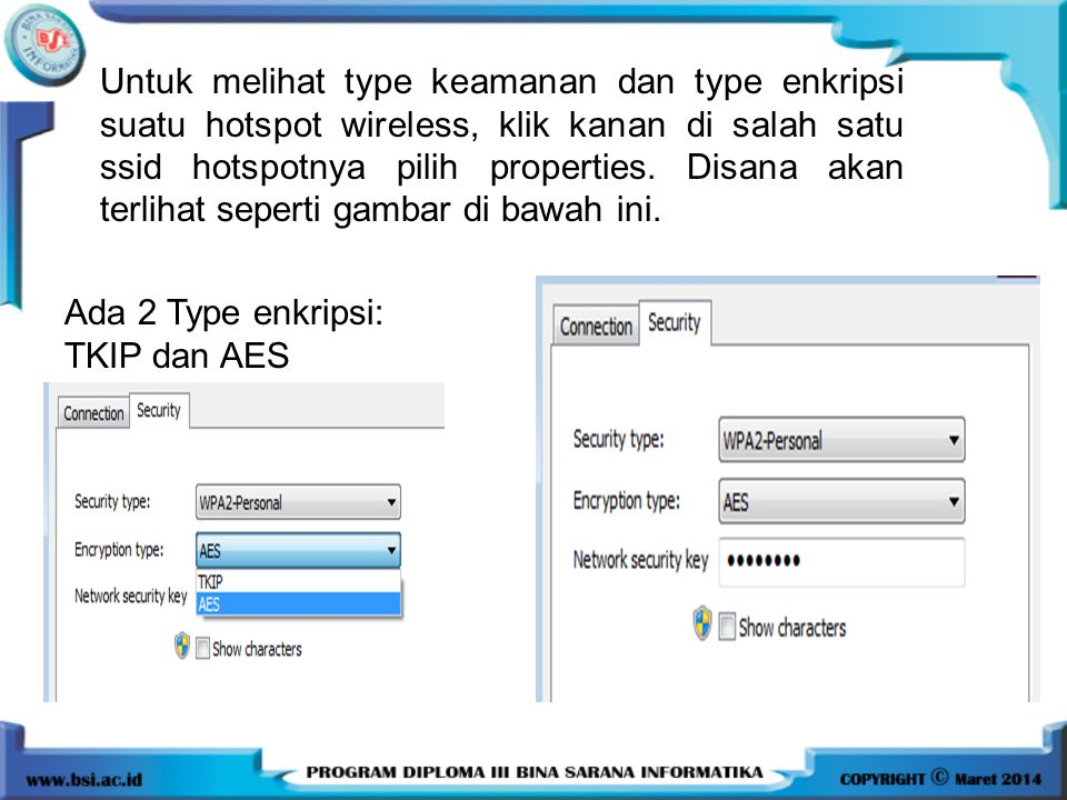 Untuk melihat type keamanan dan type enkripsi suatu hotspot wireless, klik kanan di salah satu ssid hotspotnya pilih properties. Disana akan terlihat