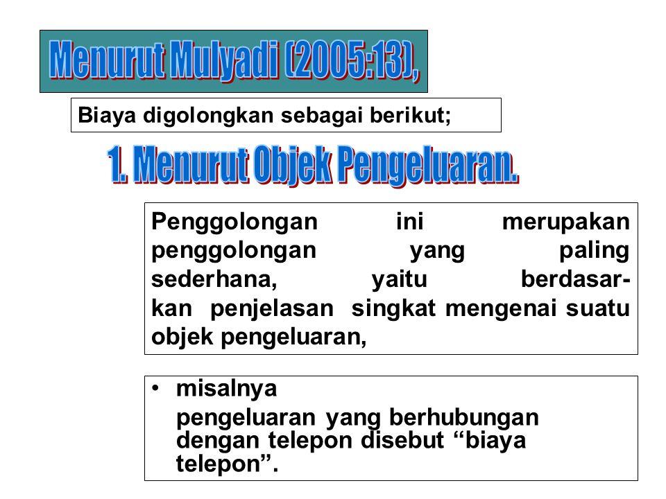 Untuk pengendalian informasi biaya yang ditunjukkan kepada manajemen dikelompokkan ke dalam : : a.