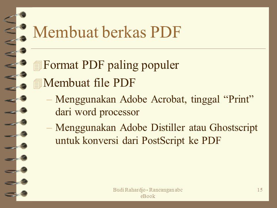 """Budi Rahardjo - Rancangan abc eBook 15 Membuat berkas PDF 4 Format PDF paling populer 4 Membuat file PDF –Menggunakan Adobe Acrobat, tinggal """"Print"""" d"""