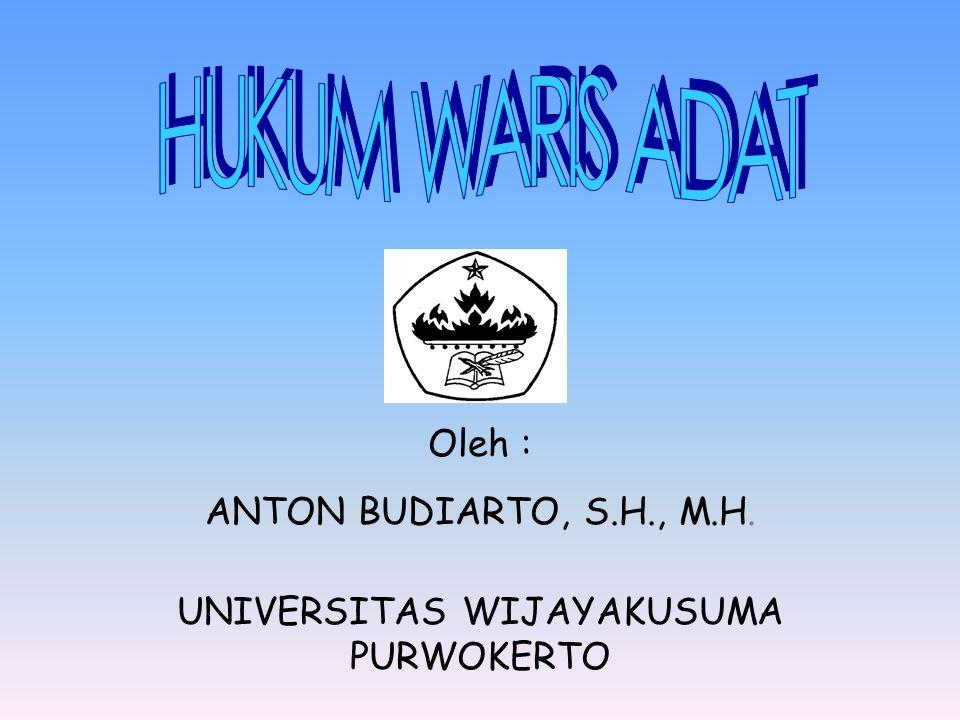 Oleh : ANTON BUDIARTO, S.H., M.H. UNIVERSITAS WIJAYAKUSUMA PURWOKERTO