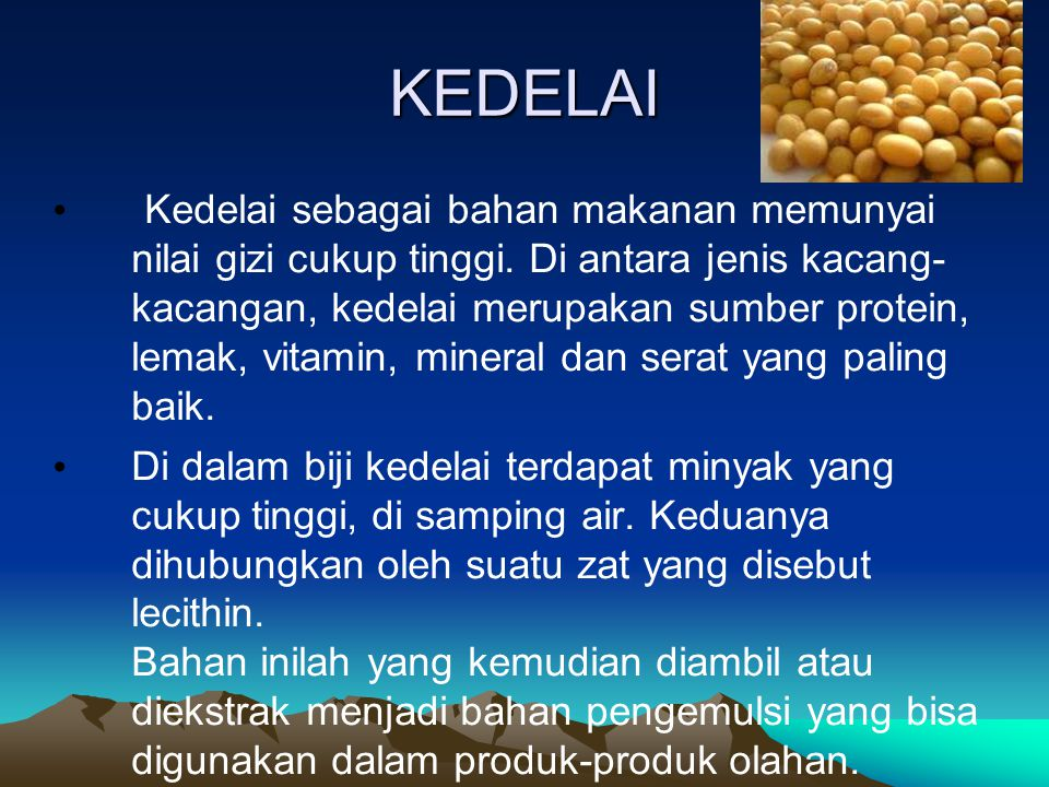 KEDELAI Kedelai sebagai bahan makanan memunyai nilai gizi cukup tinggi. Di antara jenis kacang- kacangan, kedelai merupakan sumber protein, lemak, vit