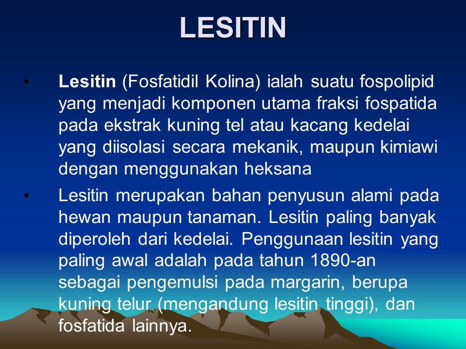 LESITIN Lesitin (Fosfatidil Kolina) ialah suatu fospolipid yang menjadi komponen utama fraksi fospatida pada ekstrak kuning tel atau kacang kedelai yang diisolasi secara mekanik, maupun kimiawi dengan menggunakan heksana Lesitin merupakan bahan penyusun alami pada hewan maupun tanaman.