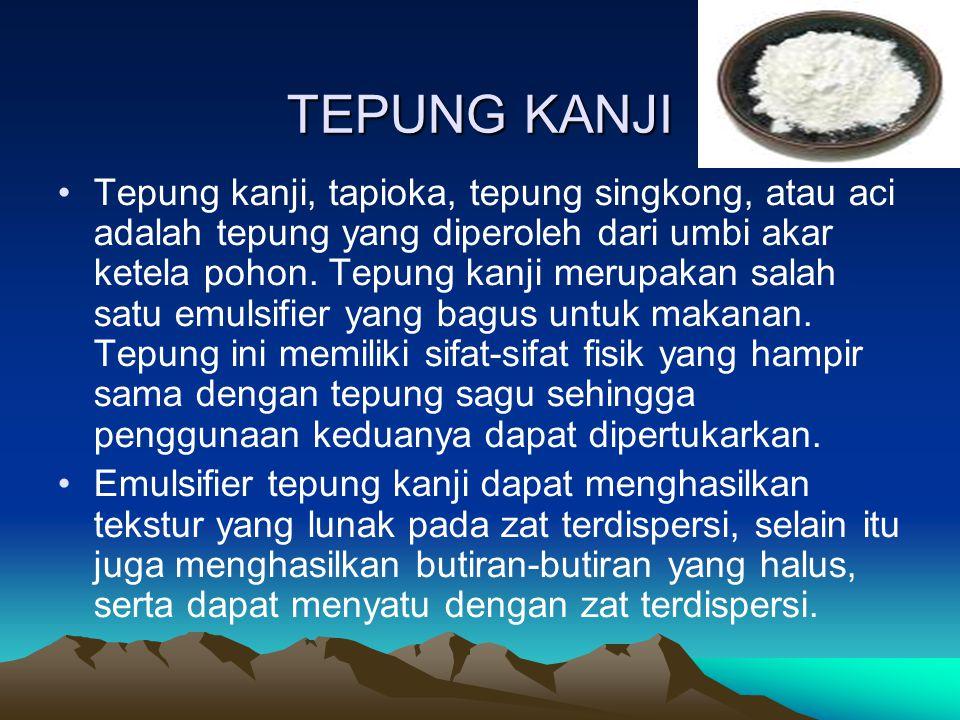 TEPUNG KANJI Tepung kanji, tapioka, tepung singkong, atau aci adalah tepung yang diperoleh dari umbi akar ketela pohon.