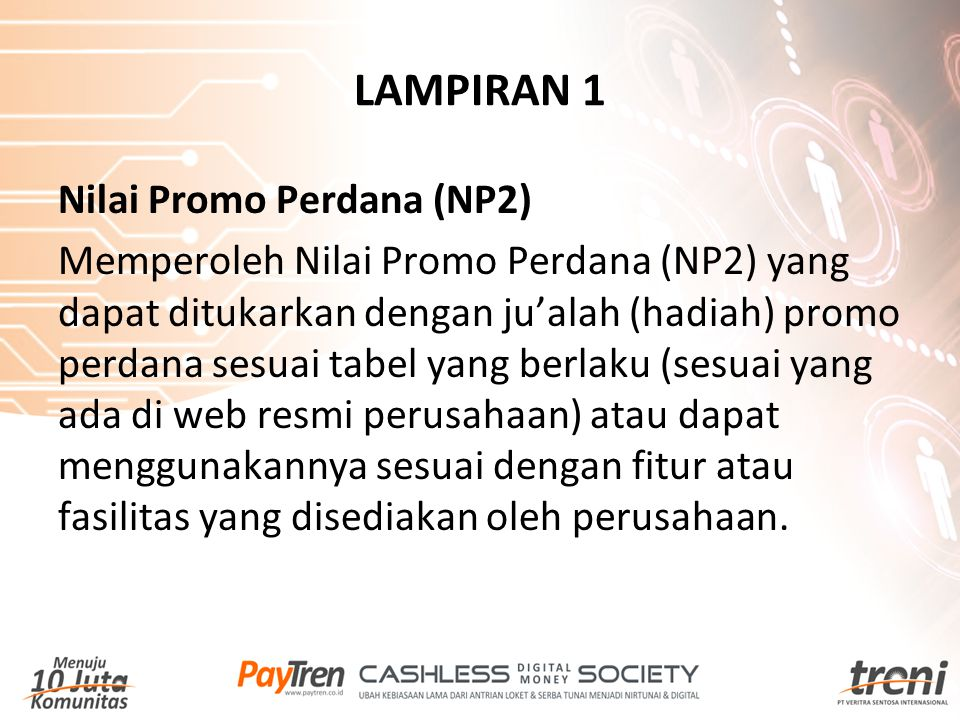 LAMPIRAN 1 Nilai Promo Perdana (NP2) Memperoleh Nilai Promo Perdana (NP2) yang dapat ditukarkan dengan ju'alah (hadiah) promo perdana sesuai tabel yan