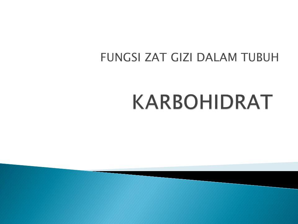  Fungsi utama karbohidrat (pati, gula) adalah sebagai sumber energi.