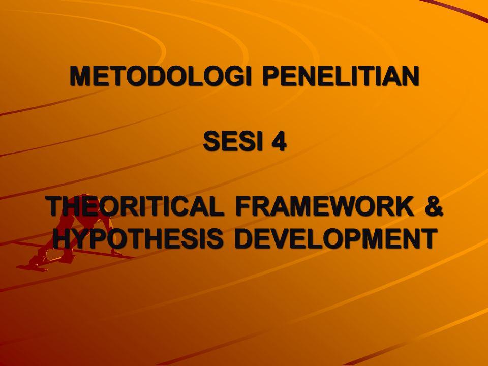 THEORITICAL FRAMEWORK THEORITICAL FRAMEWORK Merupakan model konseptual dari suatu teory atau sesuatu yang logik (logical sense) dari hubungan diantara faktor-faktor yang diidentifikasi penting pada masalah penelitian.