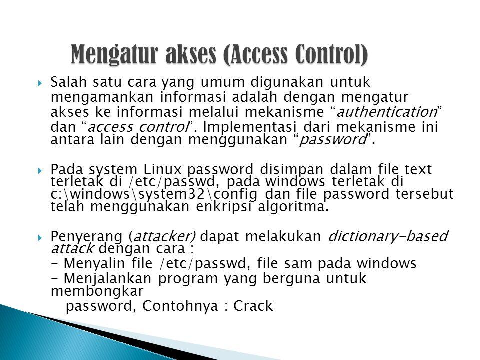 """ Salah satu cara yang umum digunakan untuk mengamankan informasi adalah dengan mengatur akses ke informasi melalui mekanisme """"authentication"""" dan """"ac"""