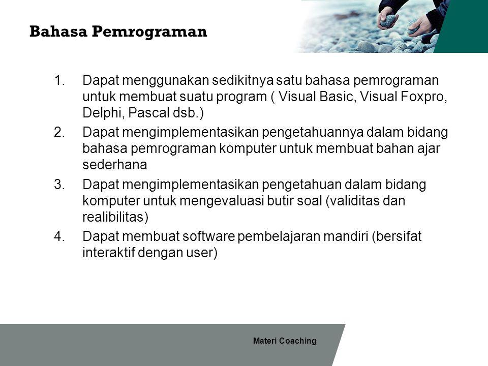 Materi Coaching Bahasa Pemrograman 1.Dapat menggunakan sedikitnya satu bahasa pemrograman untuk membuat suatu program ( Visual Basic, Visual Foxpro, D