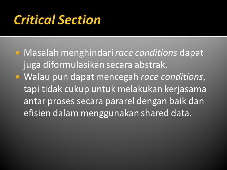  Masalah menghindari race conditions dapat juga diformulasikan secara abstrak.