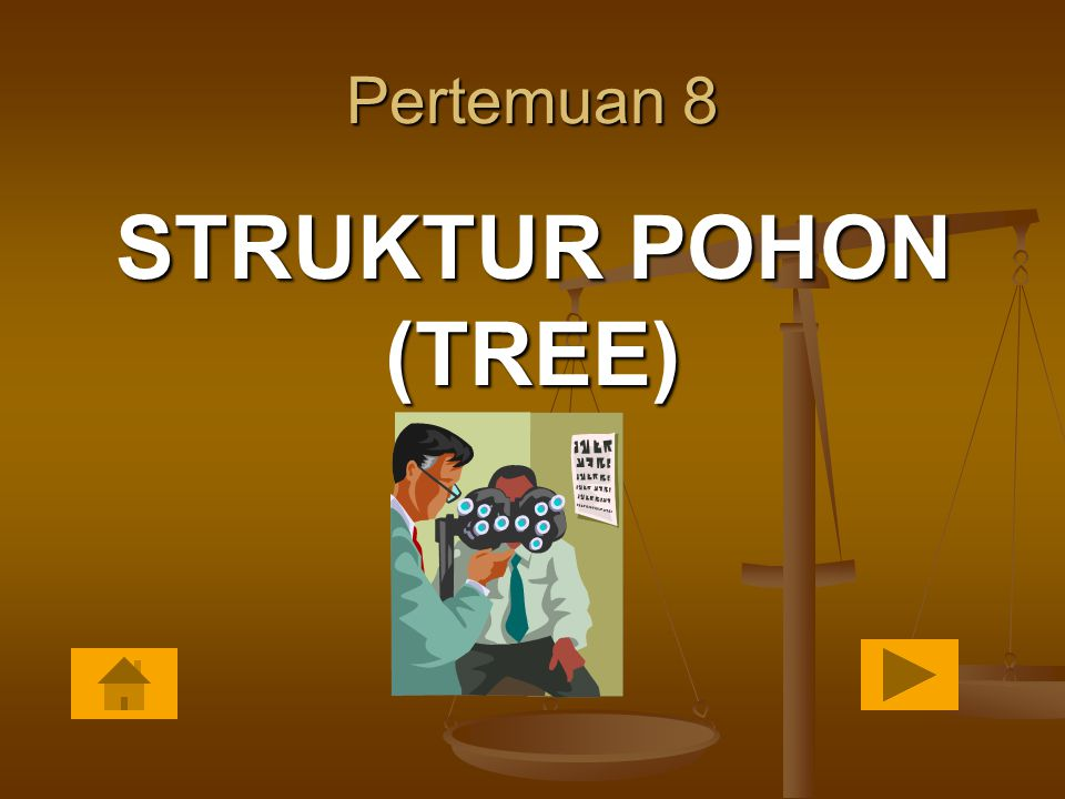 Pertemuan 8 STRUKTUR POHON (TREE)
