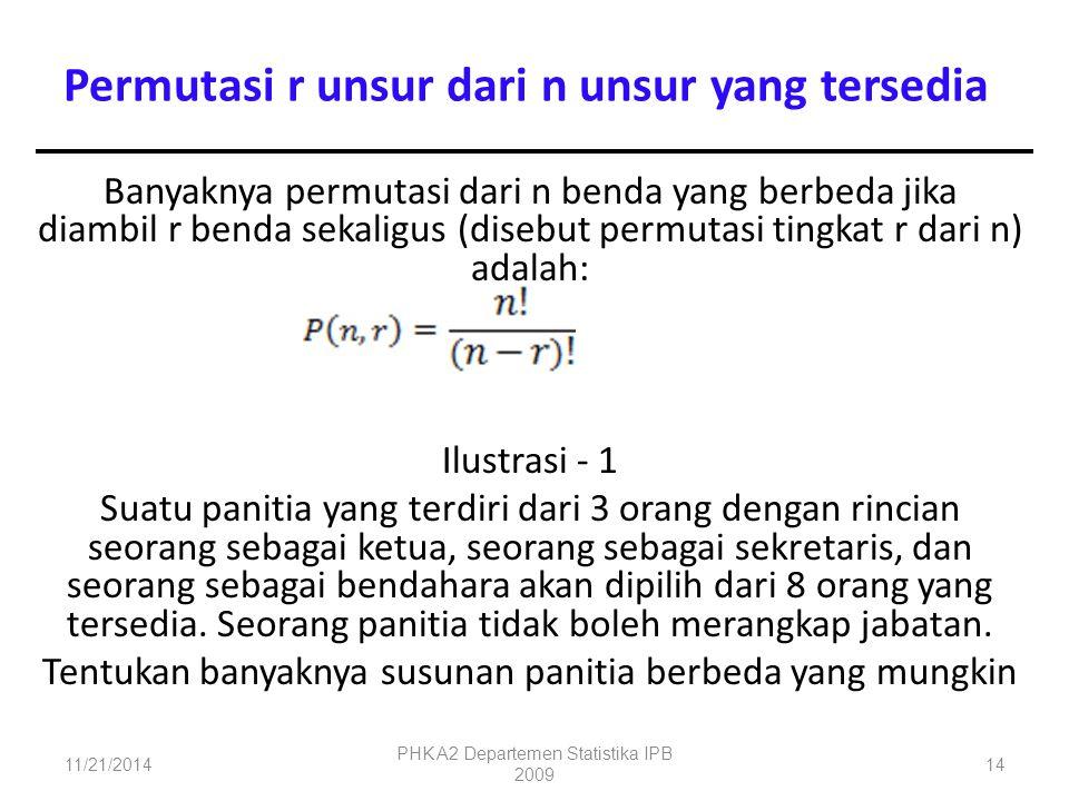 Banyaknya permutasi dari n benda yang berbeda jika diambil r benda sekaligus (disebut permutasi tingkat r dari n) adalah: Ilustrasi - 1 Suatu panitia