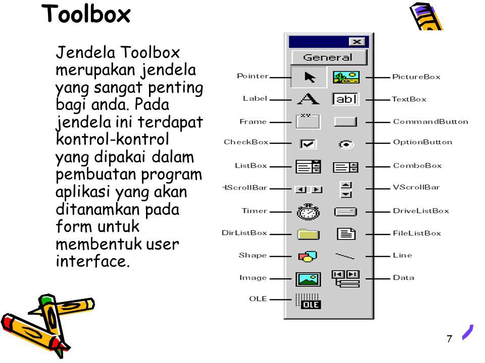 7 Toolbox Jendela Toolbox merupakan jendela yang sangat penting bagi anda. Pada jendela ini terdapat kontrol-kontrol yang dipakai dalam pembuatan prog