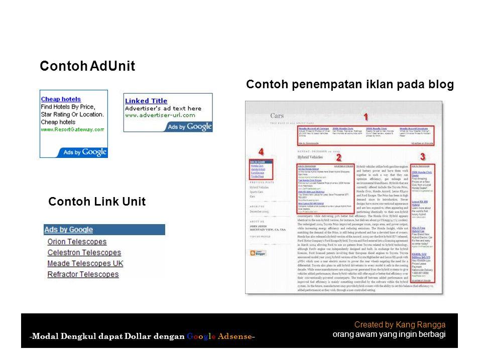 Contoh AdUnit Contoh Link Unit Contoh penempatan iklan pada blog Created by Kang Rangga orang awam yang ingin berbagi -Modal Dengkul dapat Dollar deng