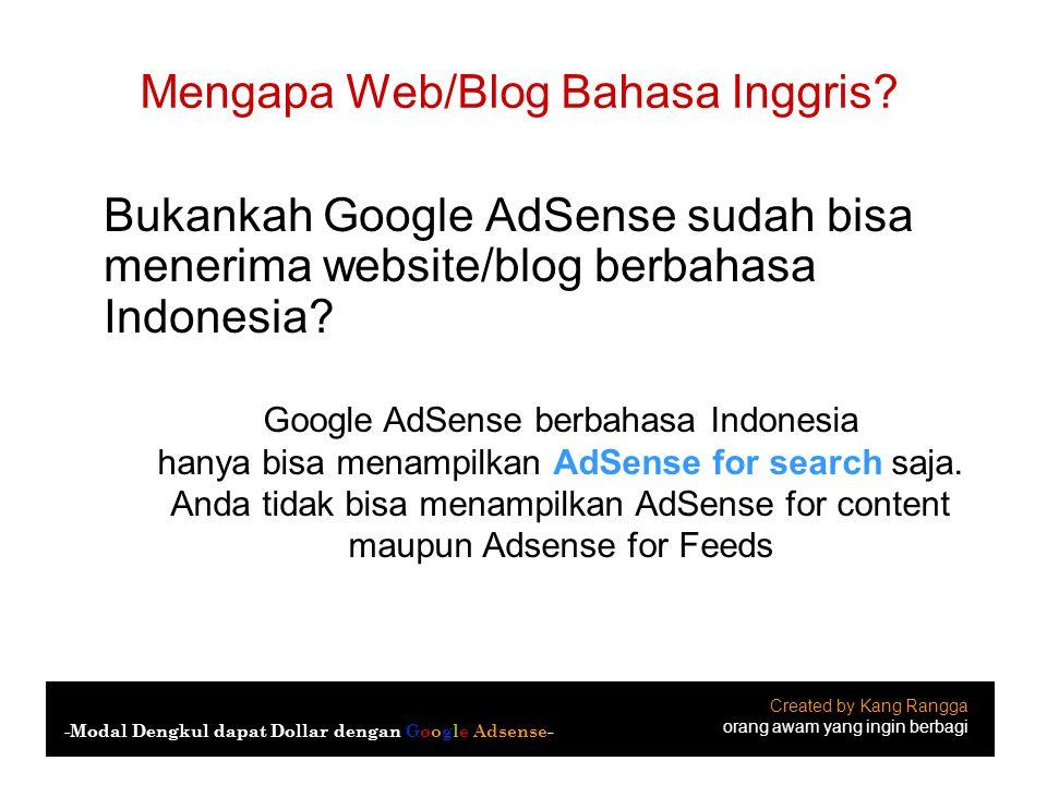 Mengapa Web/Blog Bahasa Inggris? Bukankah Google AdSense sudah bisa menerima website/blog berbahasa Indonesia? Created by Kang Rangga orang awam yang