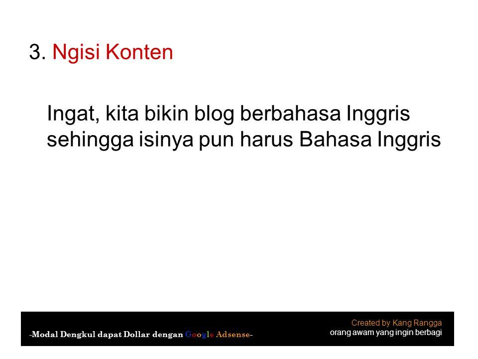 3. Ngisi Konten Ingat, kita bikin blog berbahasa Inggris sehingga isinya pun harus Bahasa Inggris Created by Kang Rangga orang awam yang ingin berbagi