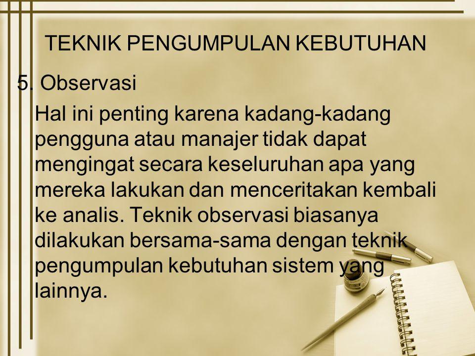TEKNIK PENGUMPULAN KEBUTUHAN 5.