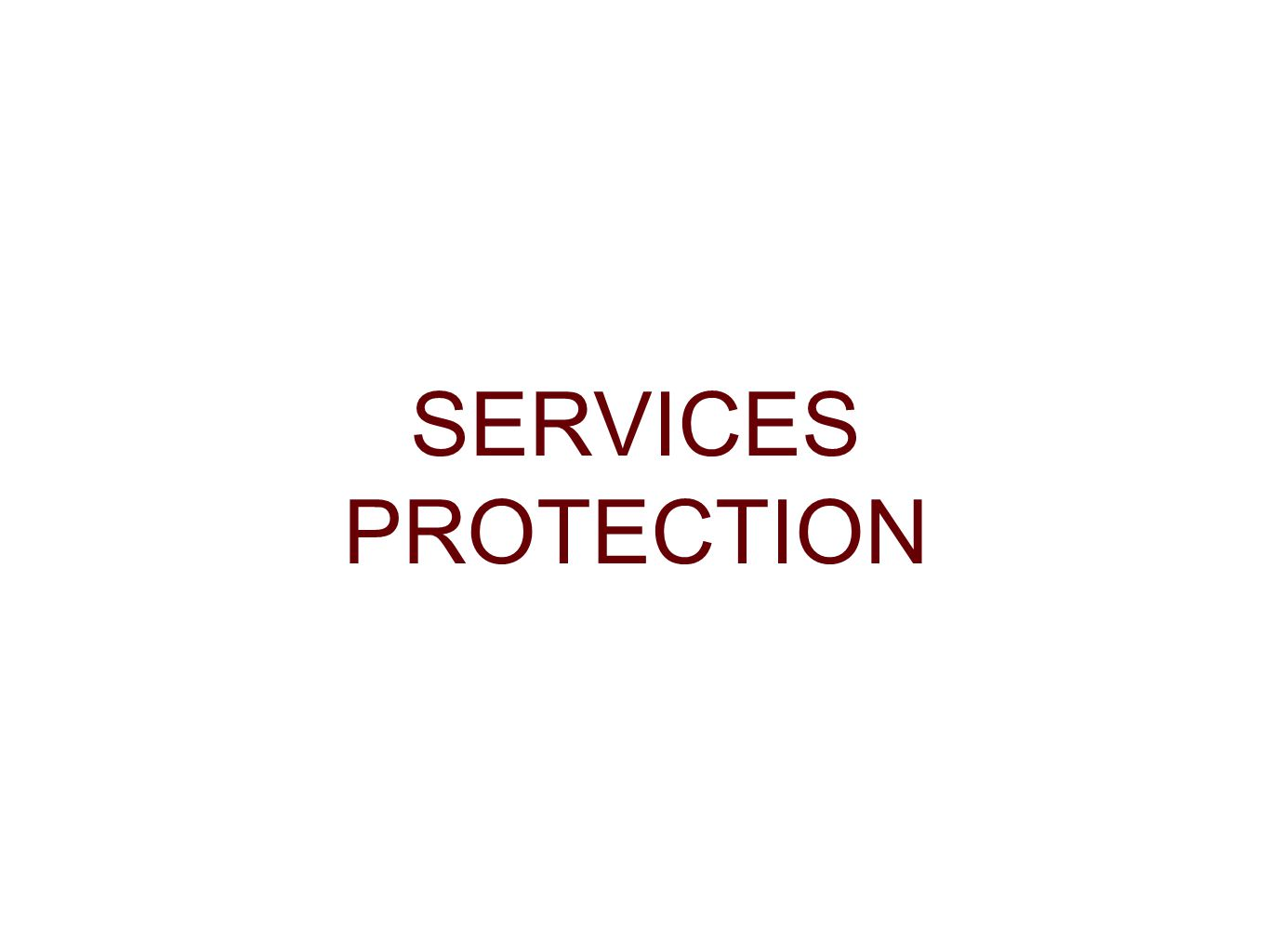 SERVICES PROTECTION