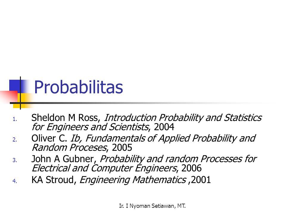 Ir.I Nyoman Setiawan, MT. Probabilitas 1.