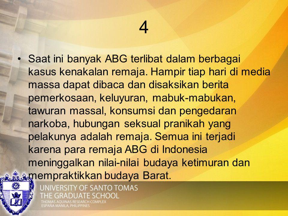 4 Saat ini banyak ABG terlibat dalam berbagai kasus kenakalan remaja. Hampir tiap hari di media massa dapat dibaca dan disaksikan berita pemerkosaan,