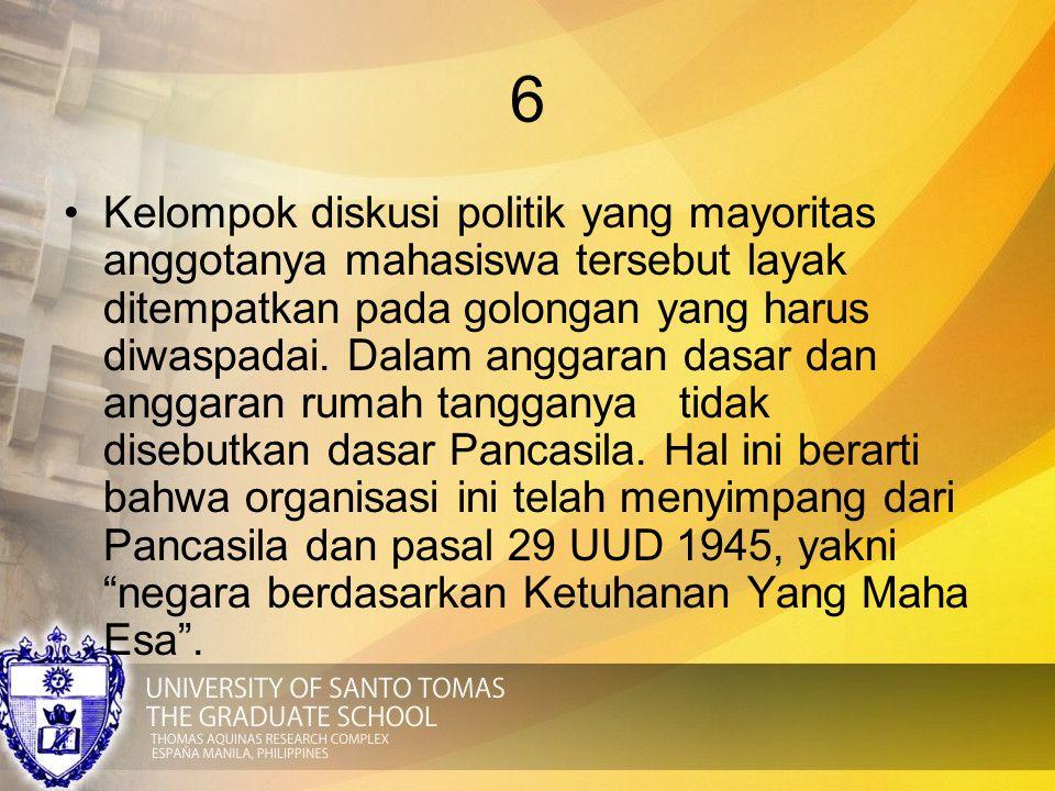 6 Kelompok diskusi politik yang mayoritas anggotanya mahasiswa tersebut layak ditempatkan pada golongan yang harus diwaspadai. Dalam anggaran dasar da
