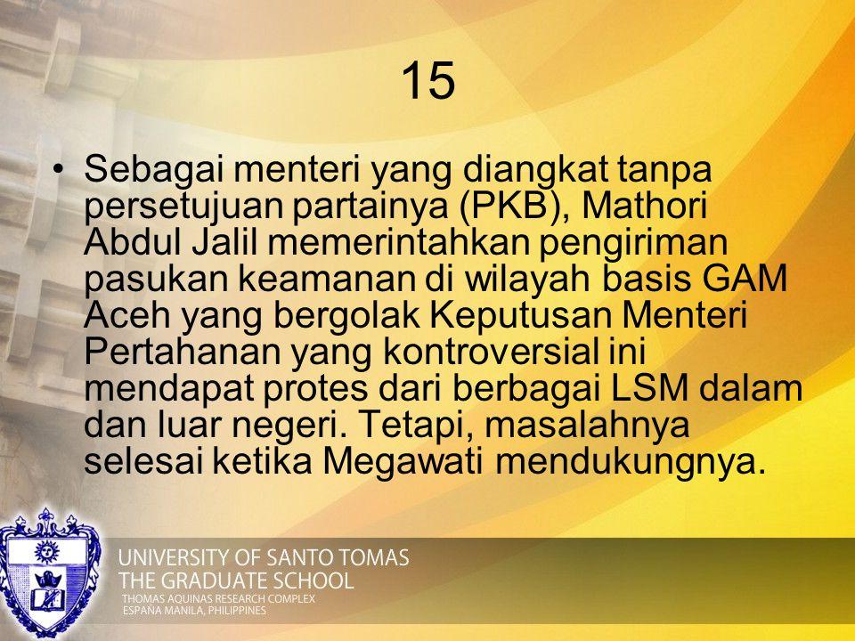 15 Sebagai menteri yang diangkat tanpa persetujuan partainya (PKB), Mathori Abdul Jalil memerintahkan pengiriman pasukan keamanan di wilayah basis GAM