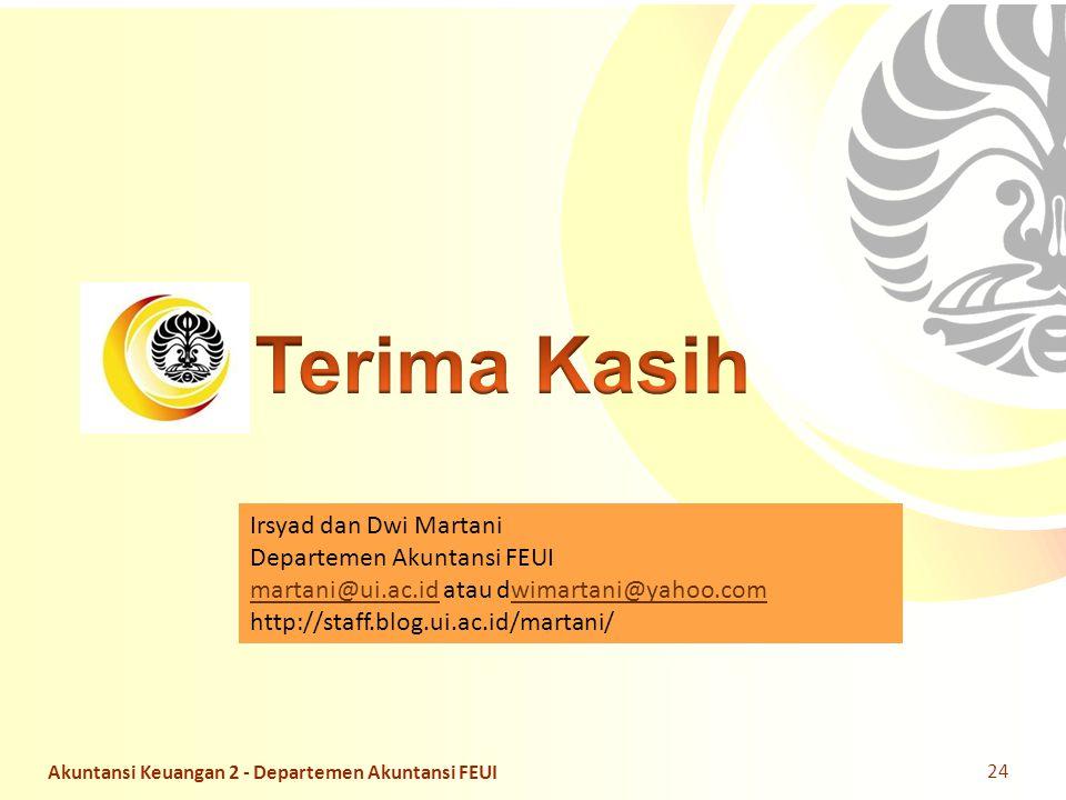 Slide OCW Universitas Indonesia Oleh : Irsyad Dwi Martani Departemen Akuntansi FEUI Irsyad dan Dwi Martani Departemen Akuntansi FEUI martani@ui.ac.idm