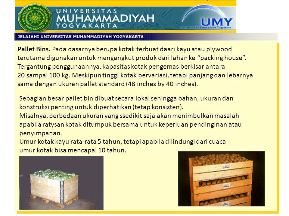 """Pallet Bins. Pada dasarnya berupa kotak terbuat daari kayu atau plywood terutama digunakan untuk mengangkut produk dari lahan ke """"packing house"""". Terg"""