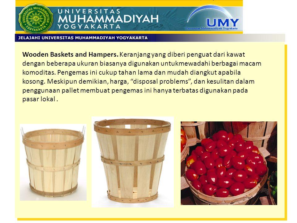 Wooden Baskets and Hampers. Keranjang yang diberi penguat dari kawat dengan beberapa ukuran biasanya digunakan untukmewadahi berbagai macam komoditas.