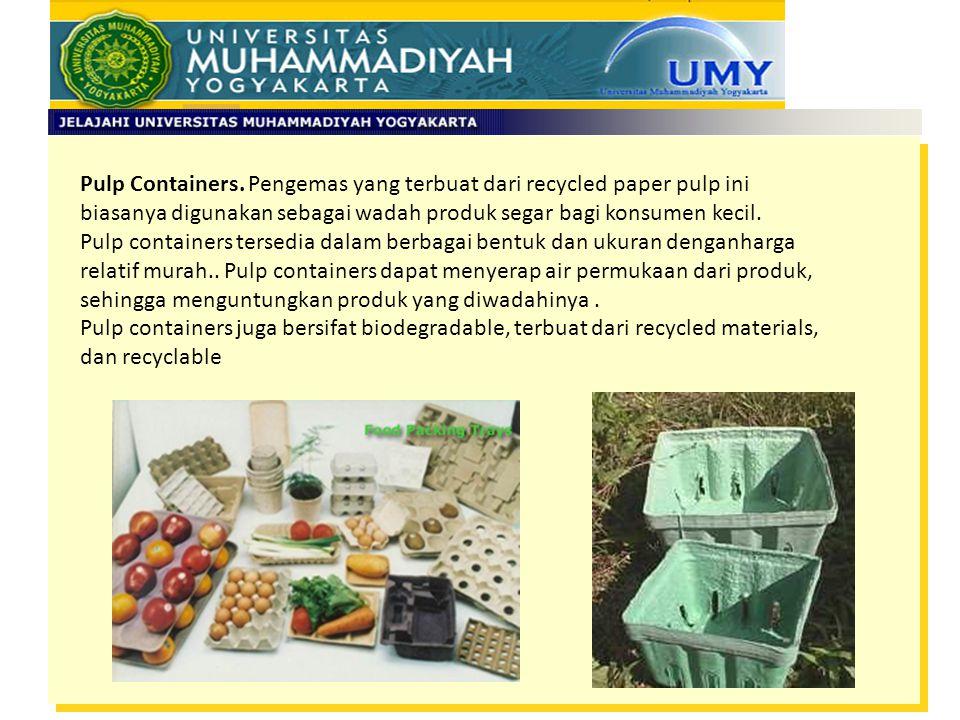 Pulp Containers. Pengemas yang terbuat dari recycled paper pulp ini biasanya digunakan sebagai wadah produk segar bagi konsumen kecil. Pulp containers