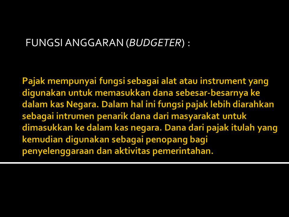 FUNGSI ANGGARAN (BUDGETER) :