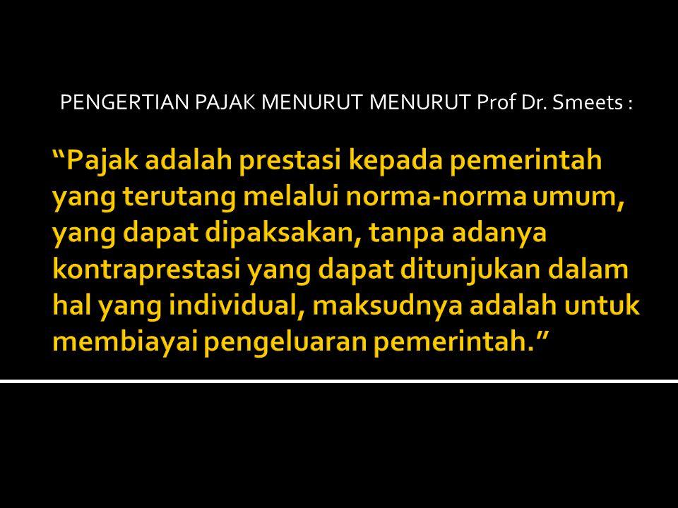 PENGERTIAN PAJAK MENURUT MENURUT PASAL 1 UNDANG- UNDANG NOMOR 28 TAHUN 2007 TENTANG KETENTUAN UMUM DAN TATA CARA PERPAJAKAN :
