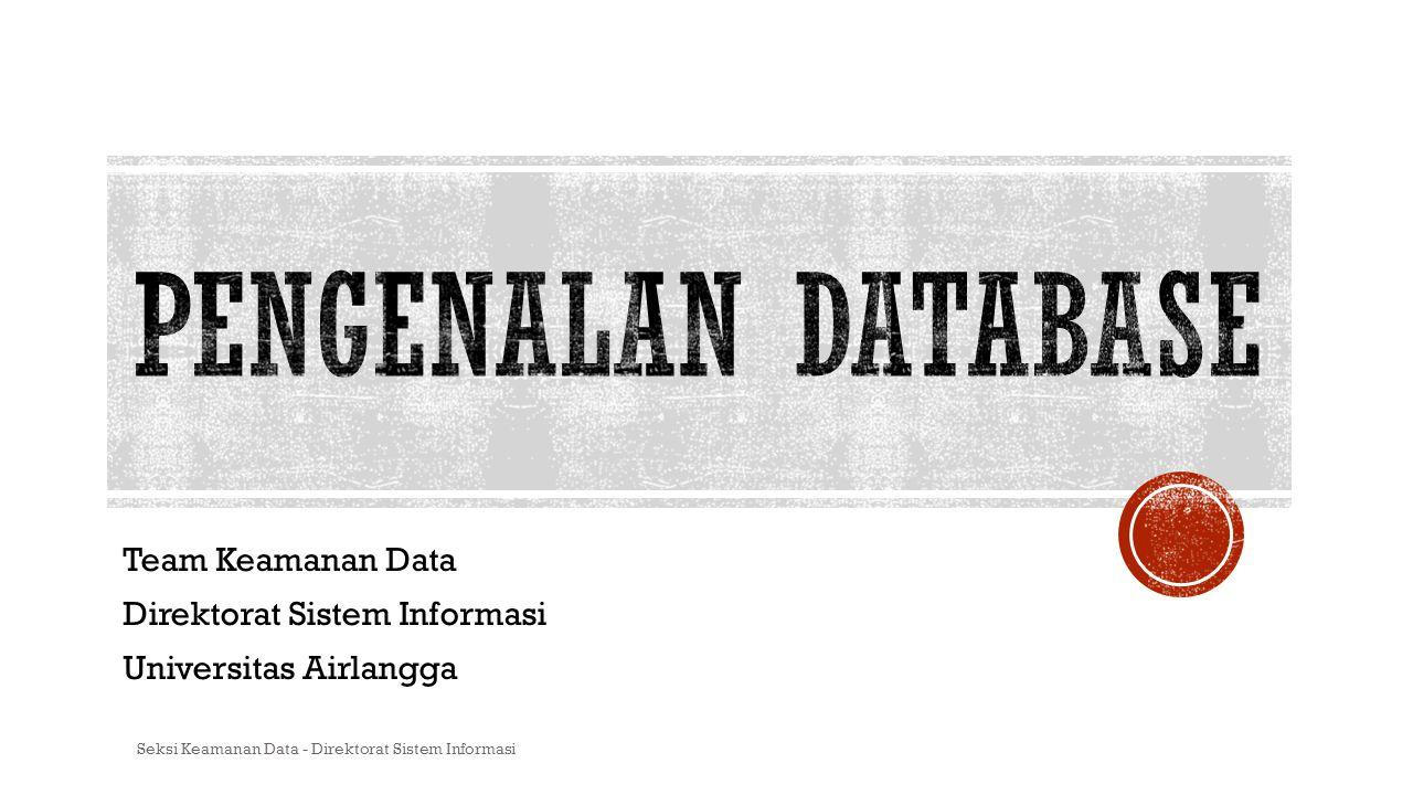 Team Keamanan Data Direktorat Sistem Informasi Universitas Airlangga Seksi Keamanan Data - Direktorat Sistem Informasi