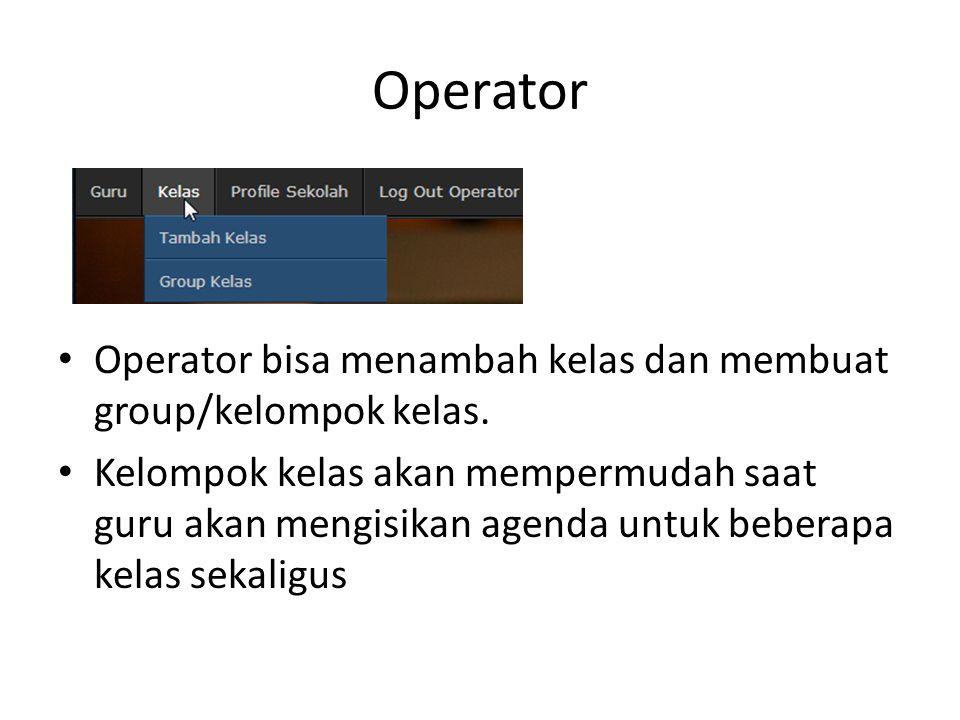 Operator Operator bisa menambah kelas dan membuat group/kelompok kelas.
