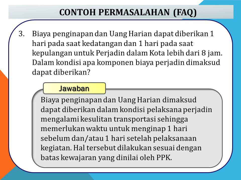 CONTOH PERMASALAHAN (FAQ) 4.Auditor yang berkantor di Jakarta Timur melakukan pemeriksaan terhadap satker yang berlokasi di Jakarta Selatan.