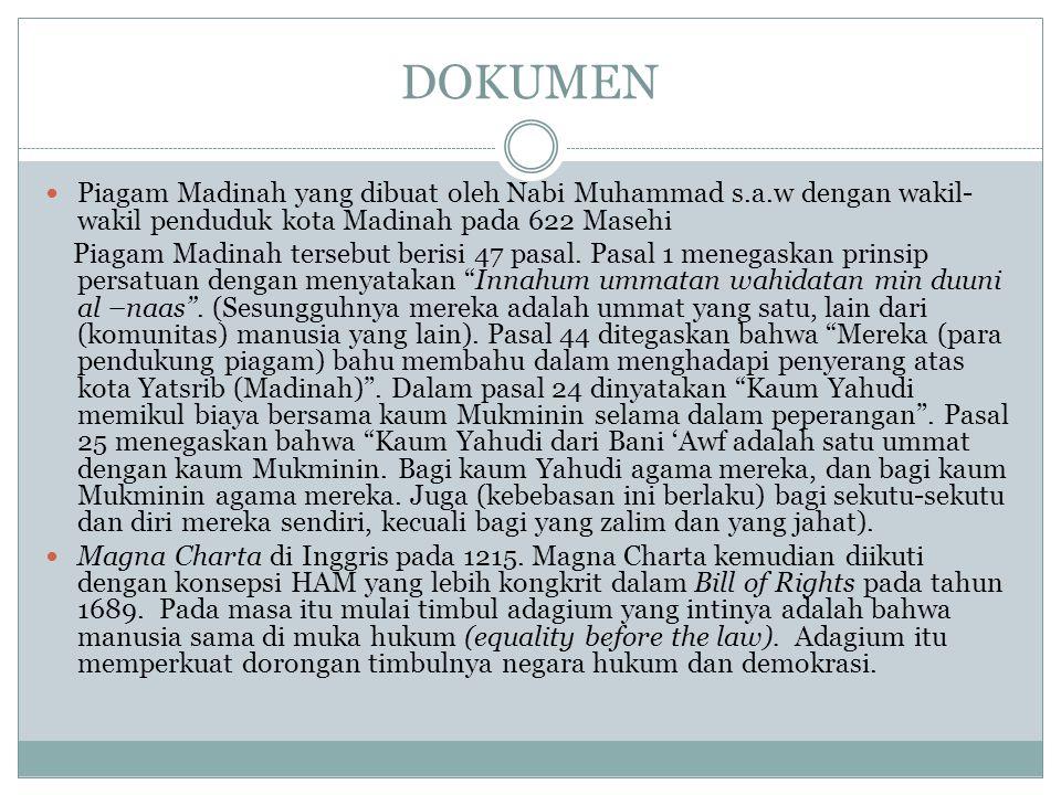 DOKUMEN Piagam Madinah yang dibuat oleh Nabi Muhammad s.a.w dengan wakil- wakil penduduk kota Madinah pada 622 Masehi Piagam Madinah tersebut berisi 47 pasal.