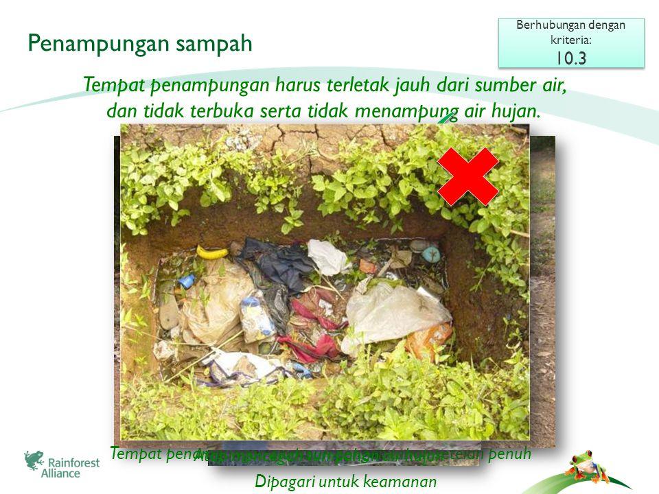 Pencampuran sampah Berhubungan dengan kriteria: 10.1 Berhubungan dengan kriteria: 10.1 Sampah tidak akan berguna jika tercampur.