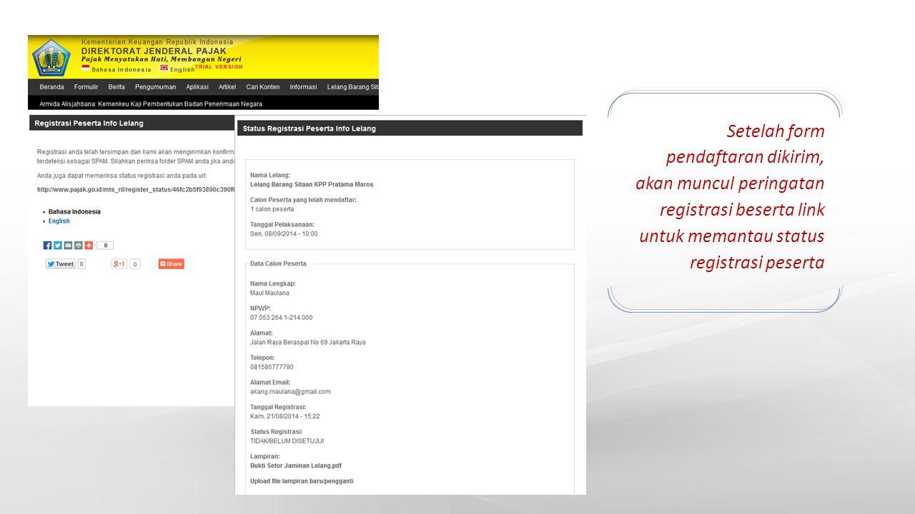 Setelah form pendaftaran dikirim, akan muncul peringatan registrasi beserta link untuk memantau status registrasi peserta