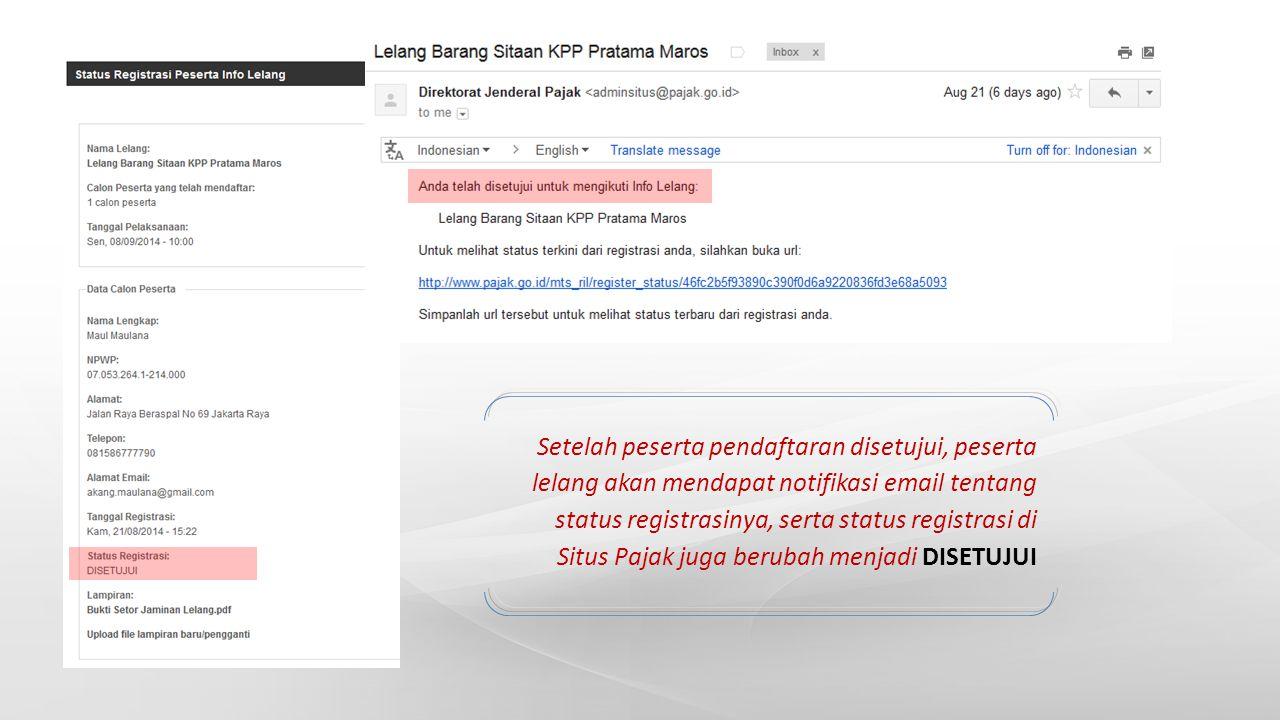 Setelah peserta pendaftaran disetujui, peserta lelang akan mendapat notifikasi email tentang status registrasinya, serta status registrasi di Situs Pa