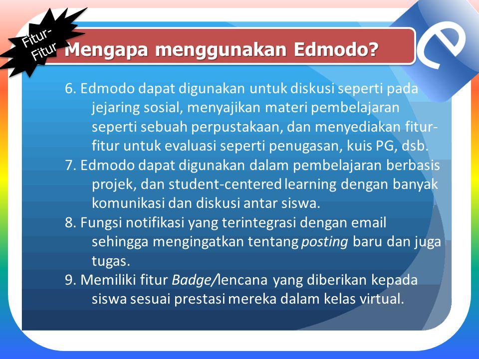 Mengapa menggunakan Edmodo? 6. Edmodo dapat digunakan untuk diskusi seperti pada jejaring sosial, menyajikan materi pembelajaran seperti sebuah perpus