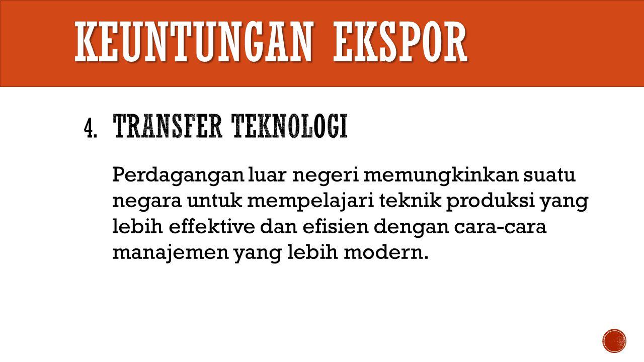 Produk-produk yang berbahan asli Indonesia dan mempunyai keunggulan tersendiri (absolute advantage) atau produk lain yang memiliki keunggulan komparatif (comparative advantage) memiliki peluang untuk pasar ekspor.