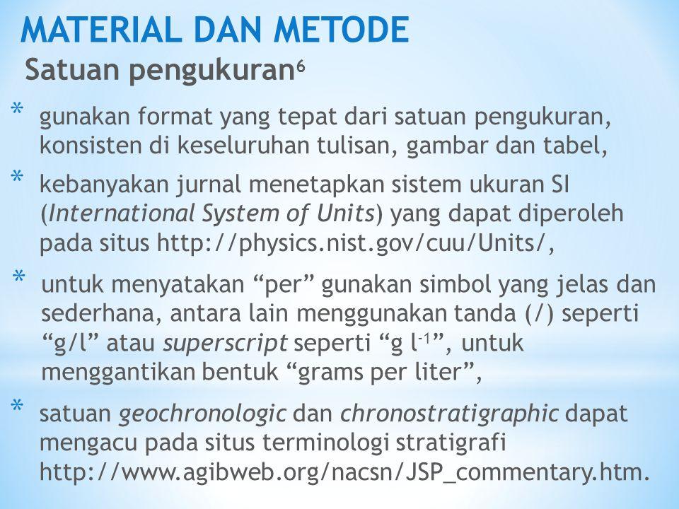 MATERIAL DAN METODE Satuan pengukuran 6 * gunakan format yang tepat dari satuan pengukuran, konsisten di keseluruhan tulisan, gambar dan tabel, * untu